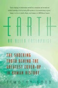 Earth: An Alien Enterprise: The Shocking Truth Behind the Greatest Cover-Up in Human History (Hardcover)