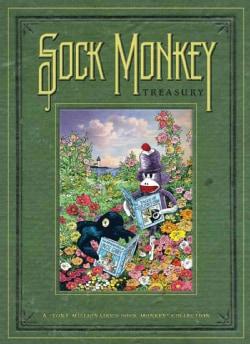 "Sock Monkey: Sock Monkey Treasury: A ""Tony Millionaire's Sock Monkey"" Collection (Hardcover)"