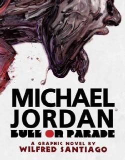 Michael Jordan: Bull on Parade (Hardcover)