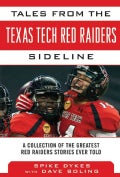 Tales from the Texas Tech Red Raiders Sideline: A Collection of the Greatest Red Raider Stories Ever Told (Hardcover)