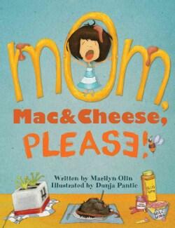 Mom, Mac & Cheese, Please! (Hardcover)