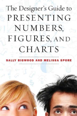The Designer's Guide to Presenting Numbers, Figures, and Charts (Paperback)