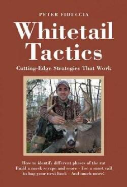 Whitetail Tactics: Cutting-Edge Strategies That Work (Hardcover)
