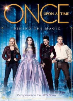 Once upon a Time: Behind the Magic (Paperback)