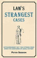 Crime's Strangest Cases: Extraordinary but True Stories from over Five Centuries of Legal History (Hardcover)