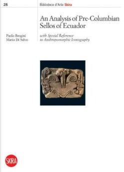 An Analysis of Pre-Columbian Sellos of Ecuador: With Special Reference to Anthropomorphic Iconology (Paperback)