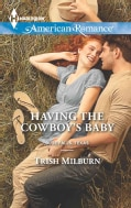 Having the Cowboy's Baby (Paperback)
