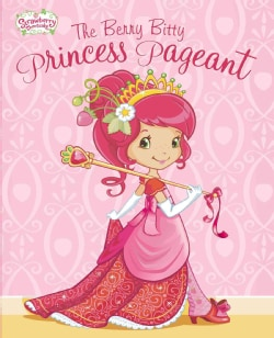 The Berry Bitty Princess Pageant (Hardcover)