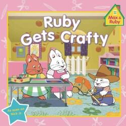 Ruby Gets Crafty (Paperback)
