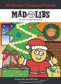 All I Want for Christmas Is Mad Libs (Paperback)