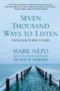 Seven Thousand Ways to Listen: Staying Close to What Is Sacred (Paperback)