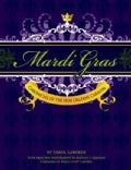 Mardi Gras: Chronicles of the New Orleans Carnival (Hardcover)
