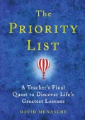 The Priority List: A Teacher's Final Quest to Discover Life's Greatest Lessons (Hardcover)