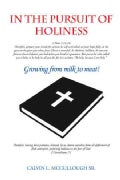 In the Pursuit of Holiness: Growing from Milk to Meat! (Hardcover)