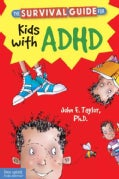 The Survival Guide for Kids With ADHD (Paperback)