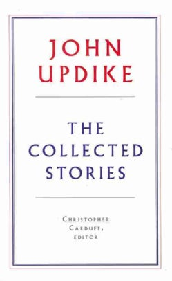 John Updike: The Collected Stories (Hardcover)