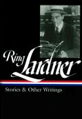 Ring Lardner: Stories & Other Writings (Hardcover)