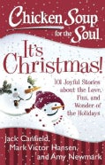 It's Christmas!: 101 Joyful Stories About the Love, Fun, and Wonder of the Holidays (Paperback)