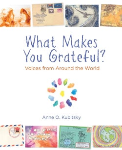 What Makes You Grateful?: Voices from Around the World (Paperback)
