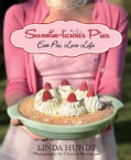 Sweetie-licious Pies: Eat Pie, Love Life (Hardcover)