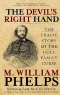 The Devil's Right Hand: The Tragic Story of the Colt Family Curse (Paperback)