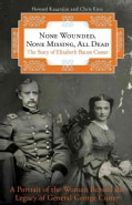 None Wounded, None Missing, All Dead: The Story of Elizabeth Bacon Custer (Paperback)