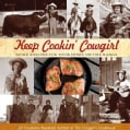 Keep Cookin' Cowgirl: More Recipes for Your Home on the Range (Paperback)