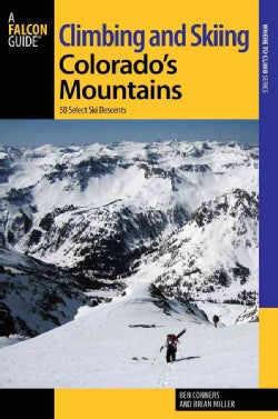 Falcon Guide Climbing and Skiing Colorado's Mountains: 50 Select Ski Descents (Paperback)