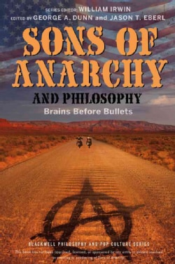 Sons of Anarchy and Philosophy: Brains Before Bullets (Paperback)