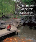 Chinese Garden Pleasures: An Appreciation (Hardcover)