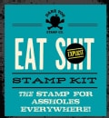 Eat Shit Stamp Kit: The Stamp for Assholes Everywhere (Novelty book)