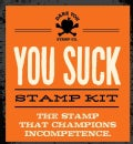 You Suck Stamp Kit: The Stamp That Champions Incompetence (Other book format)