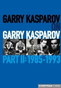 Garry Kasparov on Garry Kasparov: 1985-1993 (Hardcover)