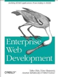 Enterprise Web Development: Building Html5 Applications: from Desktop to Mobile (Paperback)