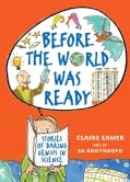 Before the World Was Ready: Stories of Daring Genius in Science (Paperback)