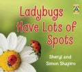 Ladybugs Have Lots of Spots (Paperback)