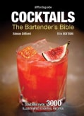 Cocktails: The Bartender's Bible (Hardcover)