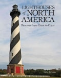 Lighthouses of North America: Beacons from Coast to Coast (Hardcover)