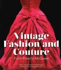 Vintage Fashion and Couture: From Poiret to McQueen (Hardcover)