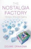 The Nostalgia Factory: Memory, Time and Ageing (Hardcover)
