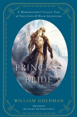 """The Princess Bride: S. Morgenstern's Classic Tale of True Love and High Adventure: The """"Good Parts"""" Version (Hardcover)"""