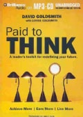 Paid to Think: A leader's toolkit for redefining your future: Achieve More/Earn More/Live More (CD-Audio)