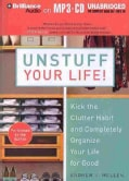 Unstuff Your Life!: Kick the Clutter Habit and Completely Organize Your Life for Good (CD-Audio)