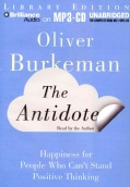 The Antidote: Happiness for People Who Can't Stand Positive Thinking; Library Edition (CD-Audio)