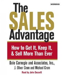 The Sales Advantage: How to Get It, Keep It, & Sell More Than Ever (CD-Audio)