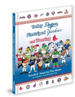 Trolley Dodgers, Pinstriped Yankees, and Wearing Red Sox (Hardcover)