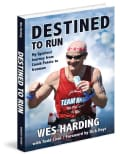 Destined to Run: My Spiritual Journey from Couch Potato to Ironman (Hardcover)