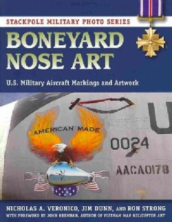 Boneyard Nose Art: U.S. Military Aircraft Markings and Artwork (Paperback)