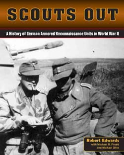 Scouts Out: A History of German Armored Reconnaissance Units in World War II (Hardcover)
