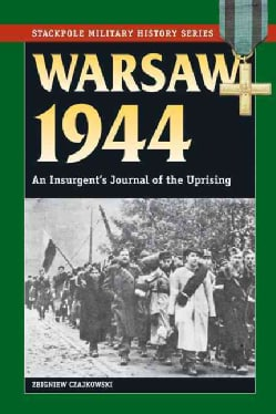 Warsaw 1944: An Insurgent's Journal of the Uprising (Paperback)